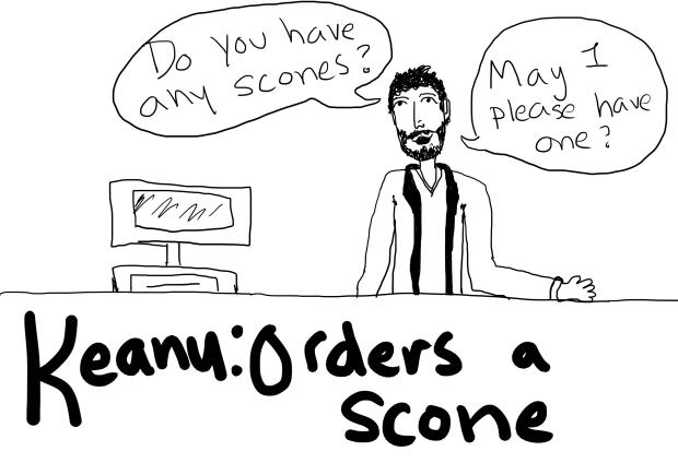 Keanu! Orders a Scone